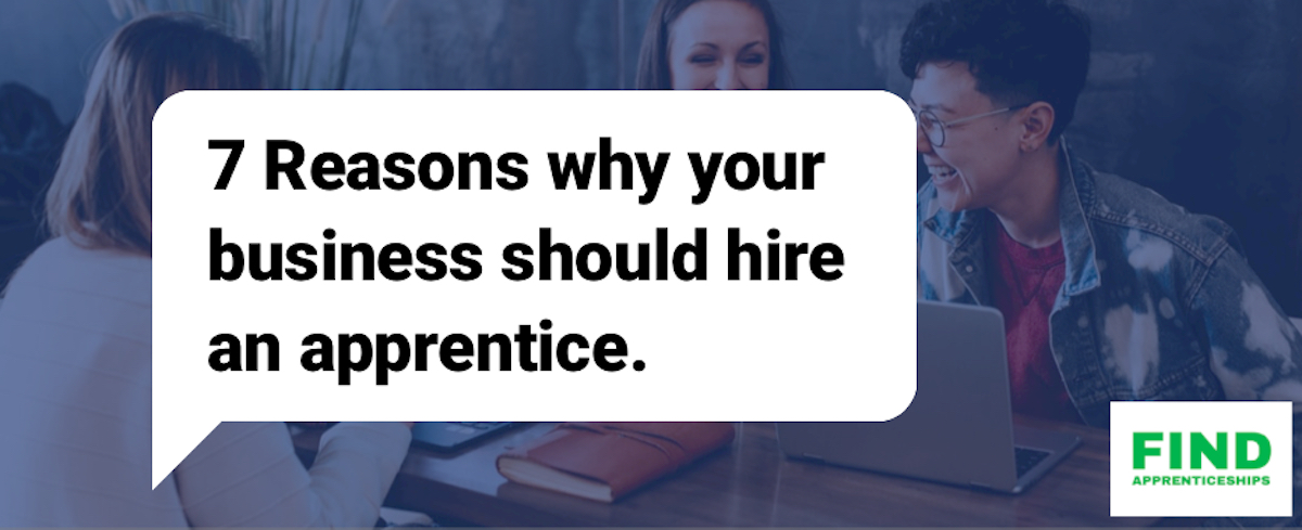 Reasons to hire an apprentice